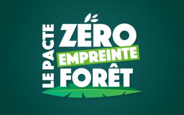 Pacte « Zéro Empreinte Forêt »