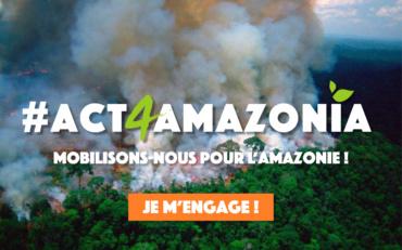 #act4amazonia – Mobilisons-nous pour l'Amazonie !