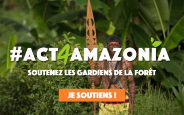#act4amazonia – Soutenez les Gardiens de la Forêt !